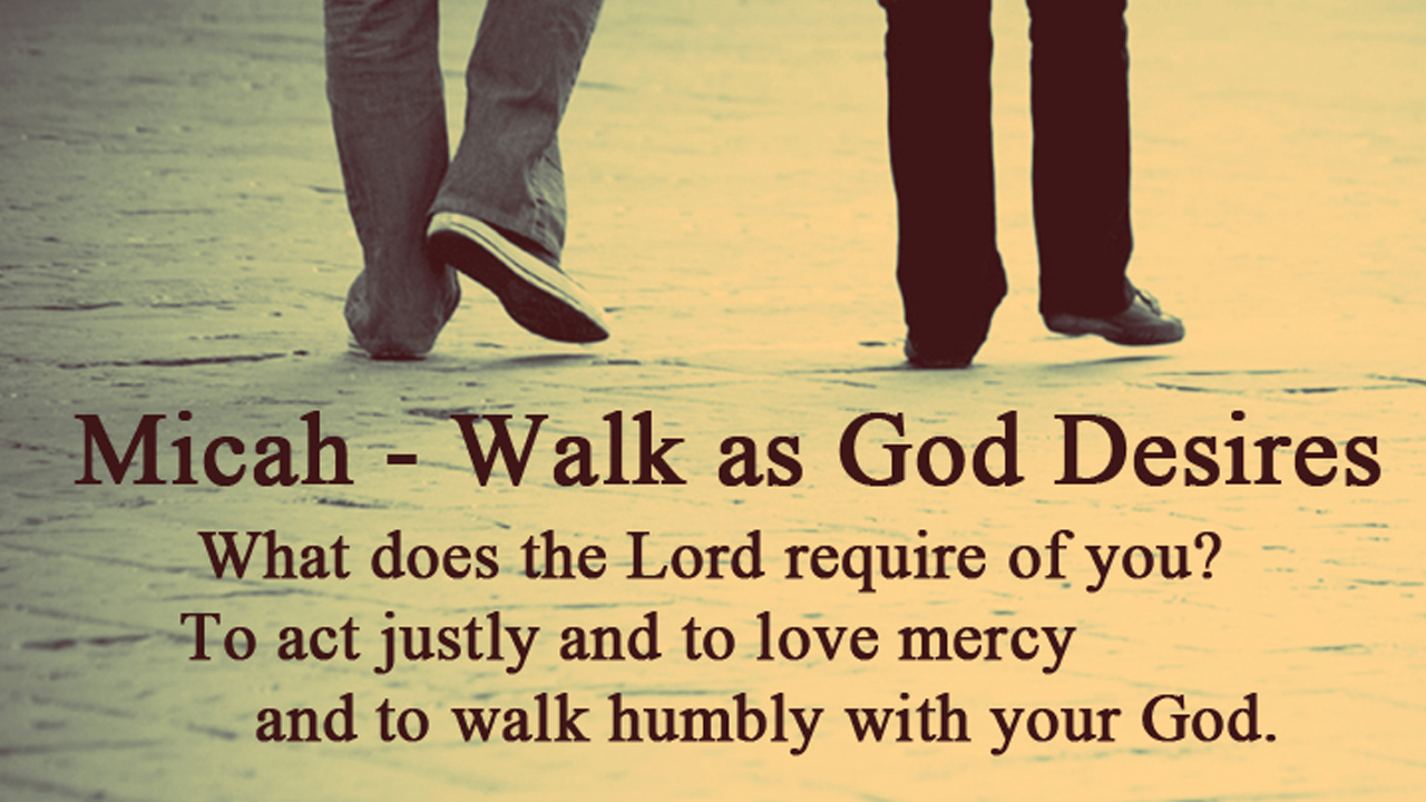 Micah - Walk as God Desires